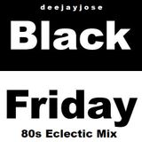 Black Friday 80s Eclectic Mix by DeeJayJose