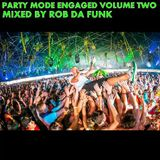 Party Mode Engaged Vol.2 - Mixed By Rob Da Funk - August 2014 Mix