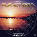 Planet Ibiza - Valencia 2 - Mixed & compiled by Henrickdj