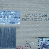 LFR Radio 026 - Durtysoxxx (USA)