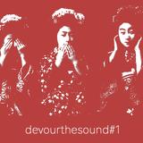 Devour The Sound #1 - 8.04.2019