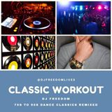 DJ Freedom's Classic Workout #ClassicWorkout (TUES OCT 29 2019 classic dance, disco, rnb PART ONE