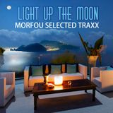 Light up the Moon - Morfou selected traxx