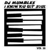 DJ Mumbles - I Know You Got Soul Vol. 38 (Soulful House)