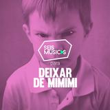 #104 SEIS MÚSICAS PARA DEIXAR DE MIMIMI