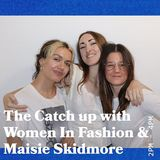 The Catch Up with Women In Fashion & Maisie Skidmore - 11.06.19 - FOUNDATION FM