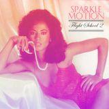 Sparkle Motion - Flight School Vol.2