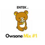 Owsone - Entek Mix #1