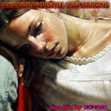 Chillout Overstyle Inspiration - Deep Romantic Songs  On The Source [LIVE]