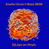 Soulful Drum'n'Bass 96-98 DjLopo on vinyls