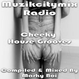 Marky Boi - Muzikcitymix Radio - Cheeky House Grooves