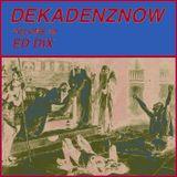 DEKADENZNOW VOLUME 49 by ED DIX