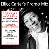 Elliot Carter's Promo Mix for Trouble's House Presents: Up & Coming DJs - BOHO Camden - 4th March 17