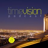 Time Vision 21 Guest Mix by Felipe S.