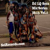 DJ LQ Soca Mix Series 2013 Vol 1 [04.01.13]