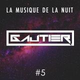Gautier - La musique de la nuit #5
