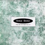Umo Detic - Farenheit (Furthermost Mix)
