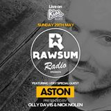 Rawsum Radio Episode 012 - Aston