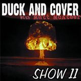 Duck and Cover: Show 11
