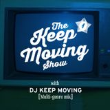 The Keep Moving Show presented by DJ Keep Moving. Techy breaks and some.  Show 1