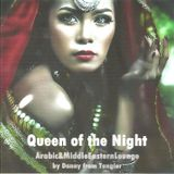 Queen of the Night (Arabic&MiddleEasternLounge)