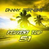 Fervent Trip 51