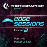 Photographer - Edge Sessions Episode 02 (with Manuel Le Saux Guest Mix) 14.01.2014