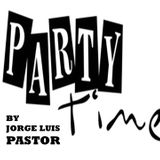 ITS PARTY TIME  BY JORGE LUIS PASTOR
