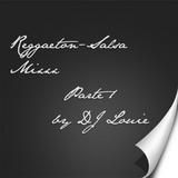 Reggaeton vs Salsa Mixxx Parte 1 by DJ Louie