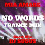 NO WORDS Trance Mix by Mia Amare (Guest Mix by DJ SUGUS)