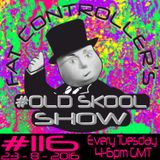 #OldSkool Show #116 with DJ Fat Controller 23rd August 2016