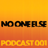 No One Else Podcast 001
