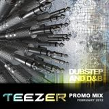 TEEZER - PROMOMIX FEBRUARY 2012 (Dubstep - Drum & Bass)