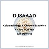 DJSAAAD — Calamari Rings & Chicken Sandwich + 4500 RUB Mix (24 DEC '16)
