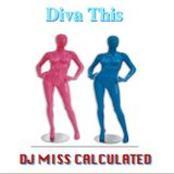 Diva This - DJ Miss Calculated