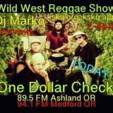 Wild West Reggae Show with Dj Marko- 4/22/18 feat. One Dollar Check