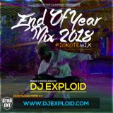 END OF YEAR MIX 2018 [#IOKOTEMIX] - DJ EXPLOID