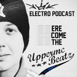 Here Come The UppermcBeatz - Electro Podcast