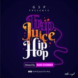 TRAP JUICE HIP-HOP MIXTAPE BY DJ STORMY