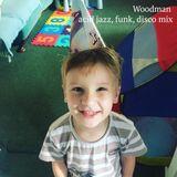 Woodman - acid jazz, funk, disco mix