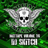 Skitch - Social Menace Mixtape Volume 10