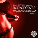 TIGER RECORDS presents  BODYGROOVES :: MAURO MONDELLO (Part 2)