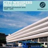 City Whispers from Preston 6th August 2016