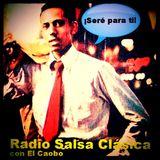 RADIO SALSA CLÁSICA CON EL CAOBO | 16 DE JULIO 2015 | ¡SERÉ PARA TI!