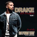 DJ PHAT KAT PRESENTS DRAKE KILL EVERYTHING VOL.1