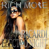 RICH MORE: BACARDI® ELECTRONIGHT 07/12/2013