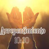 El Arrepentimiento 10:30