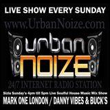Urban Noize Radio Sizla Sunday's 20 05 2018 Mark One London / Danny Vibes & Bucks Soulful House Mix