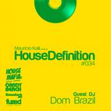House Definition #034 - Guest DJ: Dom Brazil