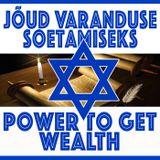 Jõud varanduse soetamiseks - Power to Get wealth  2